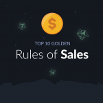 The 10 Golden Rules of Sales