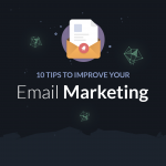 10 Tips To Improve Your E-mail Marketing in 2021